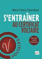 Couverture du livre « S'entraîner au certificat Voltaire » de Marie-France Claerebout aux éditions Puf