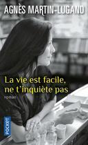 Couverture du livre « La vie est facile, ne t'inquiète pas » de Agnes Martin-Lugand aux éditions Pocket