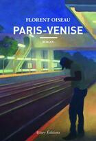 Couverture du livre « Paris-Venise » de Florent Oiseau aux éditions Allary