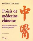 Couverture du livre « Precis de medecine chinoise » de Eric Marie aux éditions Dangles