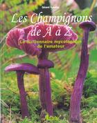 Couverture du livre « Les Champignons De A A Z » de Gerard Houdou aux éditions Philippe Auzou