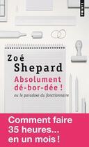 Couverture du livre « Absolument dé-bor-dée ! ou le paradoxe du fonctionnaire » de Zoe Shepard aux éditions Points