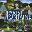 Couverture du livre « Paris ; de fontaine en fontaine » de Jacques Barozzi aux éditions Parigramme