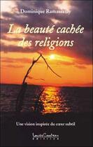 Couverture du livre « Beaute cachee des religions » de Dominique Ramassamy aux éditions Louise Courteau