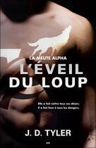 Couverture du livre « La meute alpha t.2 ; l'éveil du loup » de J. D. Tyler aux éditions Ada