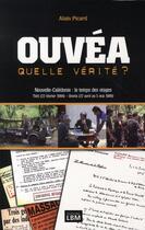 Couverture du livre « Ouvéa, quelle verite ? ; Nouvelle-Calédonie : le temps des otages » de Alain Picard aux éditions Lbm