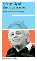 Couverture du livre « György Ligeti, études pour piano » de Jean-Francois Boukobza aux éditions Contrechamps