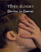Couverture du livre « Têtes blondes » de Perrine Le Querrec aux éditions Lunatique