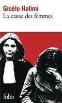 Couverture du livre « La cause des femmes / le temps des malentendus » de Gisele Halimi aux éditions Gallimard