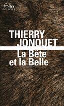 Couverture du livre « La bête et la belle » de Thierry Jonquet aux éditions Gallimard