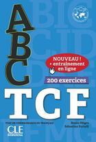 Couverture du livre « ABC DELF ; FLE ; TCF ; 200 exercices (édition 2018) » de Collectif aux éditions Cle International