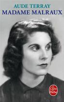 Couverture du livre « Madame Malraux » de Aude Terray aux éditions Lgf