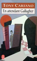 Couverture du livre « En Attendant Gallagher » de Cartano-T aux éditions Lgf