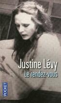 Couverture du livre « Le rendez-vous » de Justine Levy aux éditions Pocket