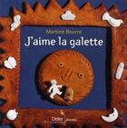 Couverture du livre « J'aime la galette » de Martine Bourre aux éditions Didier Jeunesse