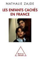 Couverture du livre « Les enfants cachés » de Nathalie Zajde aux éditions Odile Jacob