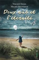 Couverture du livre « Deux ans et l'éternité » de Vincent Engel et Michel Bouffioux aux éditions Ker Editions