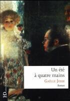 Couverture du livre « Un été à quatre mains » de Gaelle Josse aux éditions Ateliers Henry Dougier