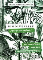 Couverture du livre « Biodiversité : fais-la toi-même ! 50 recettes faciles pour agir en faveur de la biodiversité » de Caroline Burzynski-Delloye aux éditions Alternatives