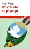 Couverture du livre « Court traité du paysage » de Alain Roger aux éditions Gallimard