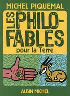 Couverture du livre « Les philo-fables pour la Terre » de Michel Piquemal et Philippe Lagautriere aux éditions Albin Michel Jeunesse