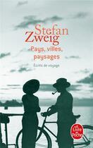 Couverture du livre « Pays, villes, paysages » de Stefan Zweig aux éditions Lgf