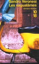Couverture du livre « Les Vagualames » de Sandro Veronesi aux éditions 10/18
