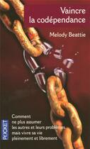 Couverture du livre « Vaincre la codependance » de Melody Beattie aux éditions Pocket
