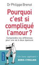 Couverture du livre « Pourquoi c'est si compliqué l'amour ? » de Philippe Brenot aux éditions Pocket