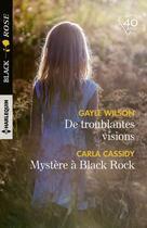 Couverture du livre « De troublantes visions ; mystère à Black Rock » de Carla Cassidy et Gayle Wilson aux éditions Harlequin