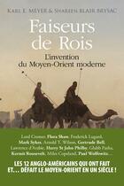 Couverture du livre « Faiseurs de rois ; l'invention du Moyen Orient moderne » de Karl E. Meyer et Shareen Blair Brysac aux éditions Hozhoni