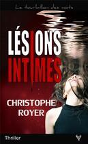 Couverture du livre « Lésions intimes » de Christophe Royer aux éditions Taurnada