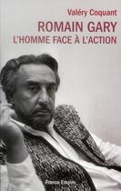 Couverture du livre « Romain Gary ; l'homme face à l'action » de Valery G. Coquant aux éditions France-empire