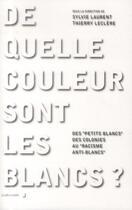 Couverture du livre « De quelle couleur sont les blancs ? » de Sylvie Laurent et Thierry Leclere aux éditions La Decouverte