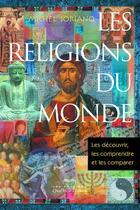 Couverture du livre « Les religions du monde » de Michel Soriano aux éditions Quebec Livres