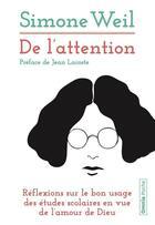 Couverture du livre « De l'attention ; réeflexions sur le bon usage des études scolaires en vue de l'amour de Dieu » de Simone Weil aux éditions Omnia