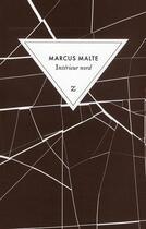 Couverture du livre « Intérieur nord » de Marcus Malte aux éditions Zulma