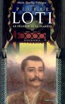 Couverture du livre « Pierre loti, le pèlerin de la planète » de Alain Quella-Villeger aux éditions Auberon