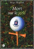 Couverture du livre « Mort sur le golf » de Roger Moiroud aux éditions Thot