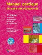 Couverture du livre « Manuel pratique des soins aux nouveaux-nés (3e édition) » de Jean-Charles Picaud et Ariane Cavalier aux éditions Sauramps Medical