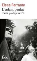 Couverture du livre « L'amie prodigieuse t.4 ; l'enfant perdue » de Elena Ferrante aux éditions Gallimard