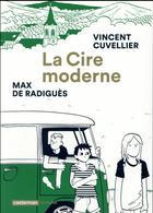 Couverture du livre « La cire moderne » de Max De Radigues et Vincent Cuvelier aux éditions Casterman