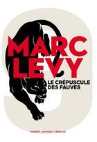 Couverture du livre « Le crépuscule des fauves » de Marc Levy aux éditions Robert Laffont / Versilio