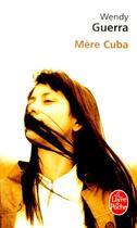 Couverture du livre « Mère Cuba » de Wendy Guerra aux éditions Lgf