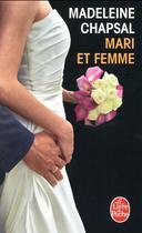Couverture du livre « Mari et femme » de Madeleine Chapsal aux éditions Lgf