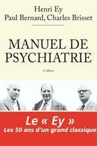 Couverture du livre « Manuel de psychiatrie (édition 2010) » de Paul Bernard et Henri Ey et Charles Brisset aux éditions Elsevier-masson