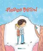Couverture du livre « Pierre Béton » de Magali Clavelet aux éditions Glenat Jeunesse