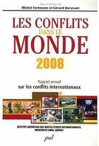 Couverture du livre « Les Conflits Dans Le Monde 2008 » de Fortmann Michel Herv aux éditions Presses De L'universite De Laval