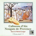 Couverture du livre « Calissons d'aix & nougats de provence » de Patrick Langer aux éditions Equinoxe