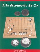 Couverture du livre « A la decouverte du go » de Lalo / Reysset aux éditions Bornemann